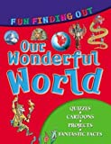 Neil Grant: Our Wonderful World: Fun Finding Out (Fun Finding Out series)