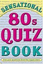 Sensational 80's Quiz Book by Brian Williams