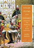 Mason, Laura: Sugar-Plums and Sherbet: The Prehistory of Sweets