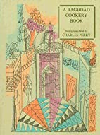 A Baghdad Cookery Book. The Book of Dishes…