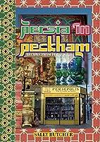 Persia in Peckham: Recipes from Persepolis…
