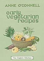 Early Vegetarian Recipes (English Kitchen)…