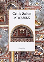 Celtic Saints of Wessex by Elizabeth Rees