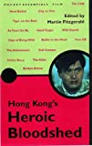 Fitzgerald, Martin: Hong Kong&#39;s Heroic Bloodshed