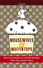 Mousewives and Muffintops by S.J. Hartland