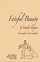 Fateful Beauty - The story of Francis Coke:…