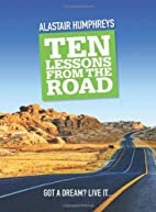 Ten Lessons from the Road by Alastair…