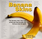 Banana skins : the secrets of the slips and…