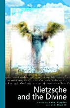 Nietzsche and the Divine by Jim Urpeth