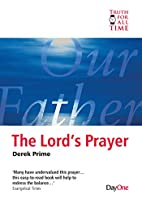 The Lord's Prayer for Today by Derek Prime