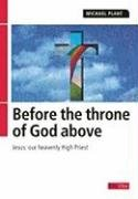 Before the throne of God above: Jesus our…
