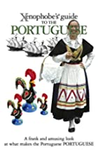 Xenophobe's Guide to the Portuguese by…
