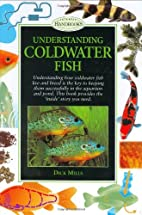 Understanding Coldwater Fish by Dick Mills