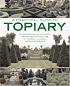 A Practical Guide to Topiary: The…