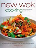 Vijayaker, Sunil: New Wok Cooking: Simple and Stylish Stir-Fry Dishes