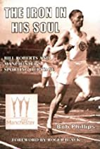 The Iron in His Soul by Bob Phillips