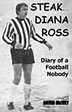 Steak... Diana Ross: Diary of a Football…