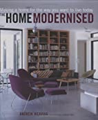 Home Modernised: Making a Home for the Way…