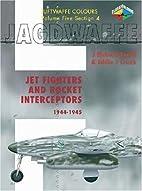 Jagdwaffe V5 Sec 4- Jet Fighters and Rocket…