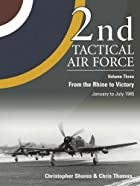 2nd Tactical Air Force Volume 3: From the…