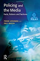 Policing and the Media: Facts, Fictions and…
