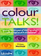 Colour Talks!: Discover the Messages of Your…