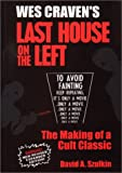 Szulkin, David A.: Wes Craven's Last House on the Left