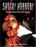 Fenton, Harvey: Shock! Horror!: Astounding Artwork From The Video Nasty Era