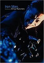 Iron Man: The Cinema of Shinya Tsukamoto by…