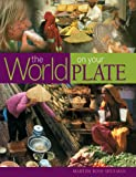 Shulman, Martha Rose: The World on Your Plate