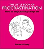 The Little Book of Procrastination by Andrea…