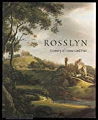 Rosslyn: Country of Painter and Poet by…
