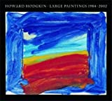 Hodgkin, Howard: Howard Hodgkin : Large Paintings, 1984-2002