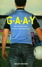 G. A. A. Y: One Hundred Ways to Love a…
