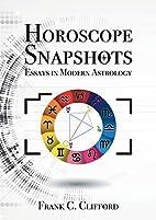 Horoscope Snapshots: Essays in Modern…