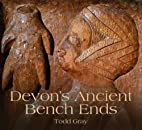 Devon's Ancient Bench Ends by Todd Gray