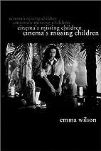 Cinema's Missing Children by Emma…
