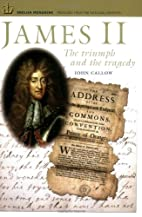 James II: The Triumph and the Tragedy by…