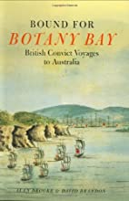 Bound for Botany Bay: British Convict…