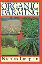 Organic Farming, Revised Edition by Nicolas…