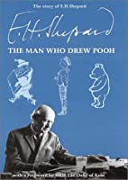 The Story of E.H. Shepard: The Man Who Drew…