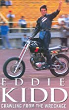 Crawling from the Wreckage by Eddie Kidd