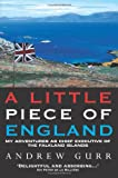 Gurr, Andrew: A Little Piece of England: My Adventures as Chief Executive of the Fallkland Islands