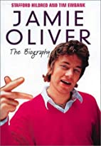 Jamie Oliver: The Biography by Stafford…