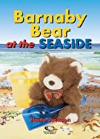 Barnaby Bear at the Seaside by Elaine…