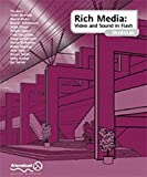 Tia Aleo: Rich Media StudioLab: Video and Sound in Flash - with Premiere, After Effects, Final Cut Pro, Cubase, Quicktime, Acid, Sound Forge and more. (with CD ROM)