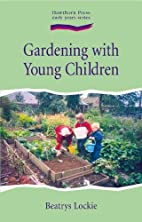 Gardening With Young Children (Early Years…