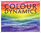 Colour Dynamics - Workbook for Water Colour…