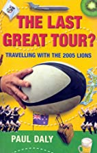 The Last Great Tour?: Travelling With Lions…