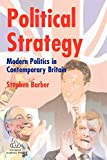 Barber, Stephen: Political Strategy